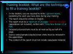 training booklet what are the techniques to fill a training booklet