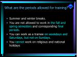 what are the periods allowed for training
