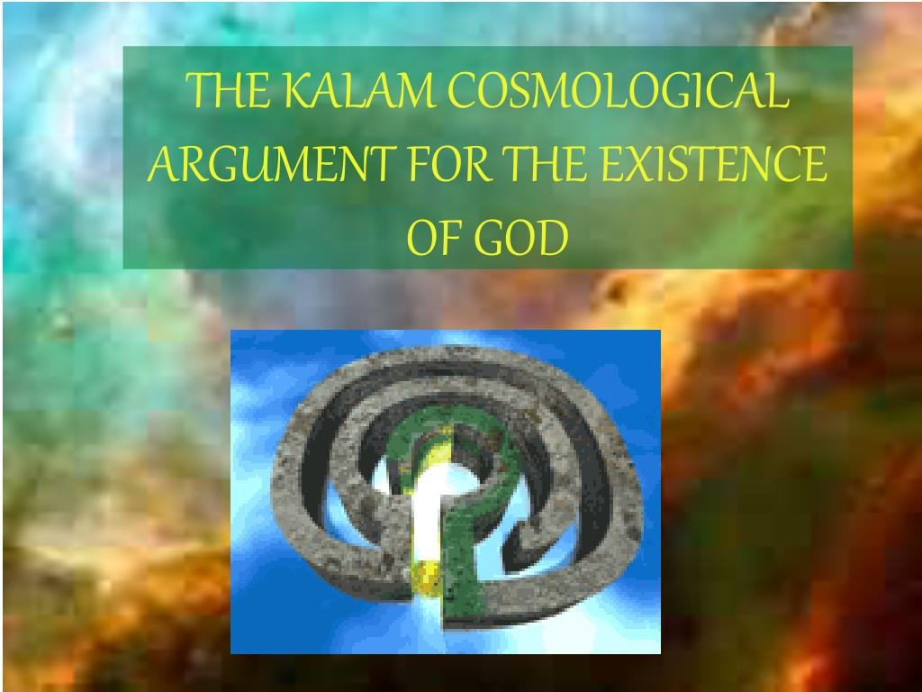 the kalam cosmological argument for the existence of god l.