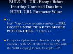 rule 5 url escape before inserting untrusted data into html url parameter values