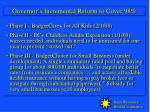 governor s incremental reform to cover 98