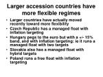 larger accession countries have more flexible regimes