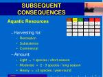 subsequent consequences44