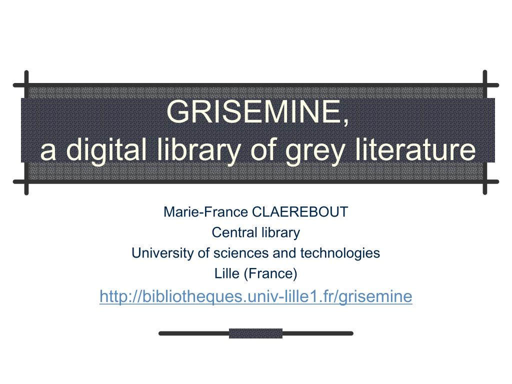 grisemine a digital library of grey literature l.