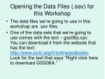 opening the data files sav for this workshop