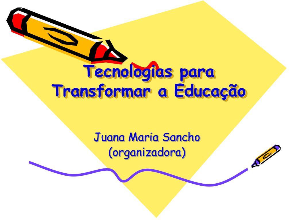 tecnologias para transformar a educa o l.