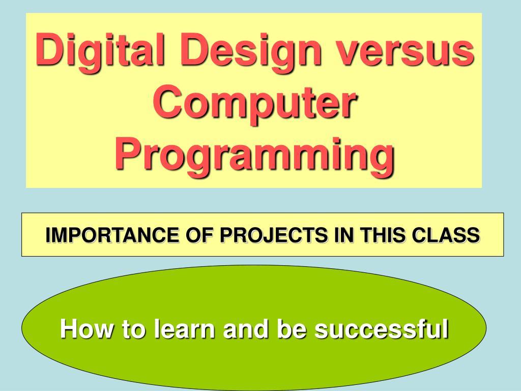 digital design versus computer programming l.