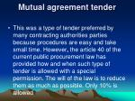 mutual agreement tender