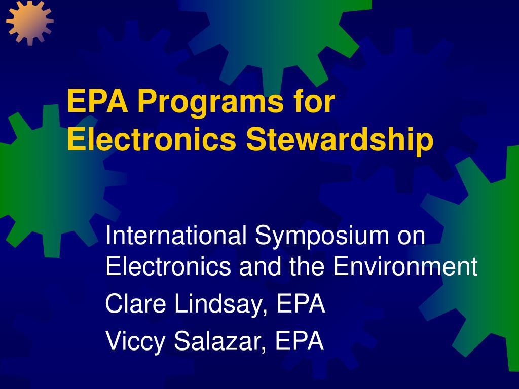epa programs for electronics stewardship l.