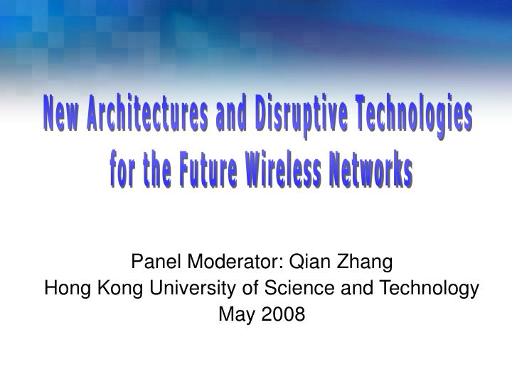 New Architectures and Disruptive Technologies