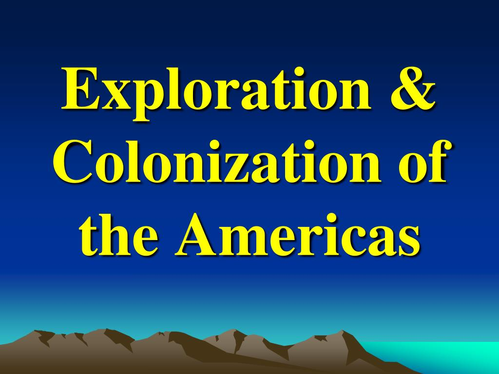 exploration colonization of the americas l.