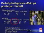karbohydratlagrenes effekt p prestasjon i fotball