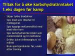 tiltak for ke karbohydratinntaket f eks dagen f r kamp