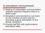 a simulation environment