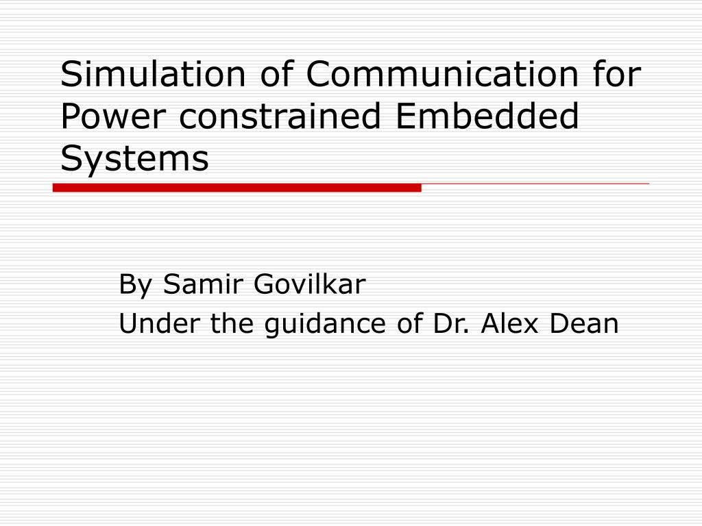 simulation of communication for power constrained embedded systems l.