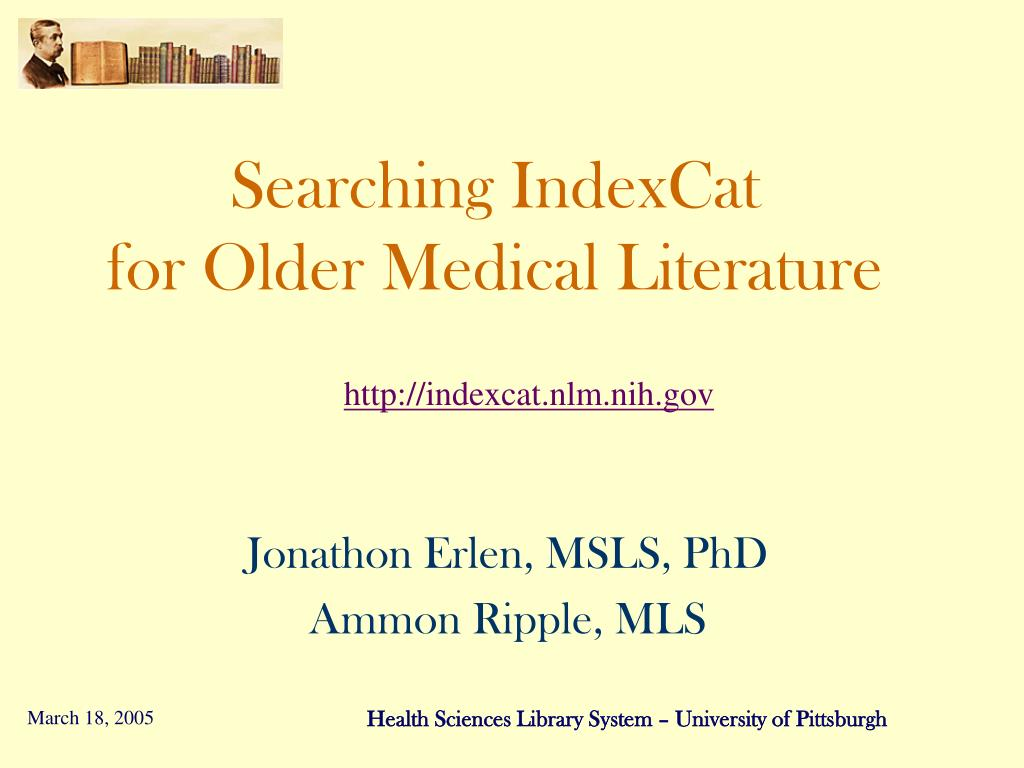 searching indexcat for older medical literature l.