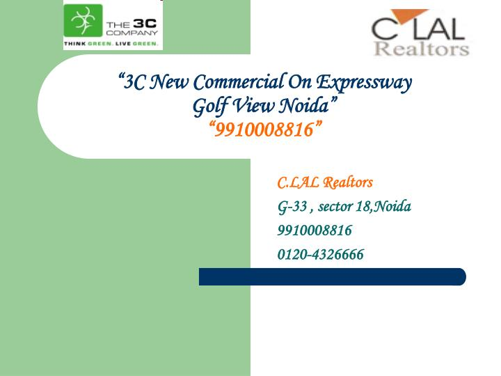 3c new commercial on expressway golf view noida 9910008816 n.