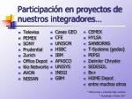 participaci n en proyectos de nuestros integradores