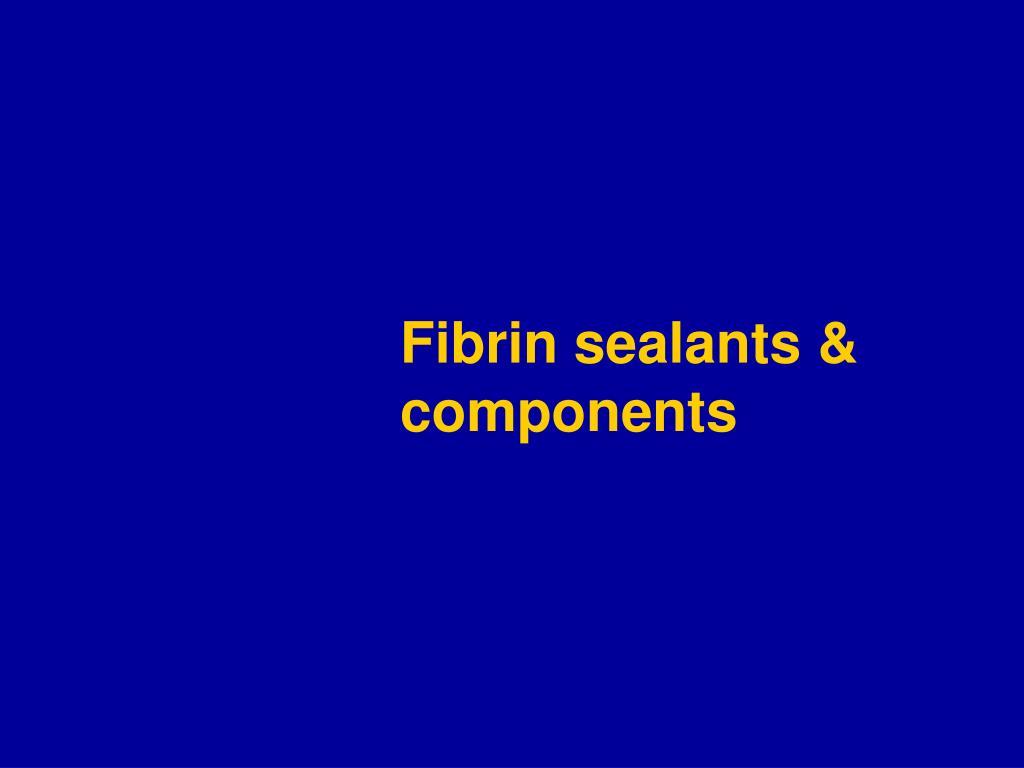 fibrin sealants components
