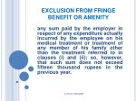 exclusion from fringe benefit or amenity35