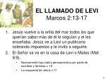 el llamado de levi marcos 2 13 17