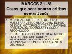 marcos 2 1 28 casos que ocasionaron criticas contra jes s