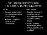 for targets identify goals for factors identify objectives