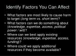 identify factors you can affect