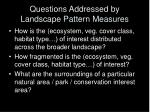 questions addressed by landscape pattern measures