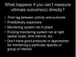 what happens if you can t measure ultimate outcome s directly