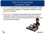 how are compromised computers used