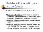 medidas e prepara o para uso do cateter6