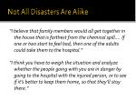 not all disasters are alike