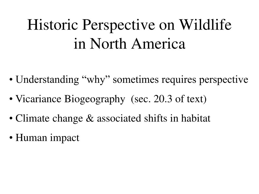 historic perspective on wildlife in north america l.