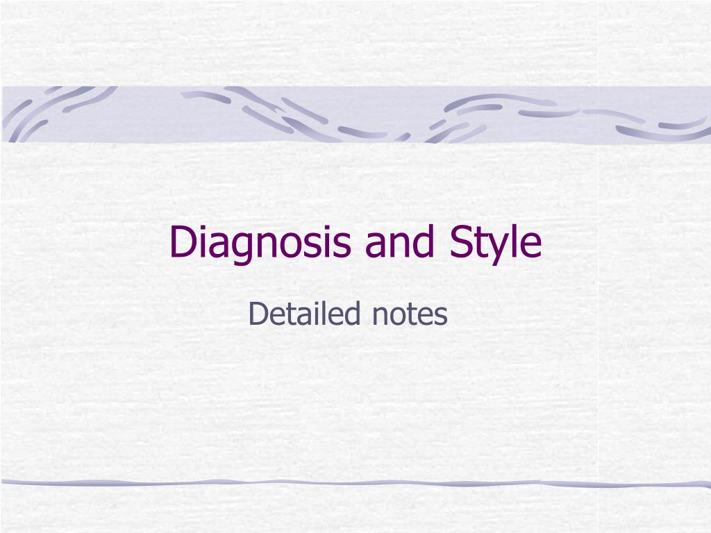 diagnosis and style l.