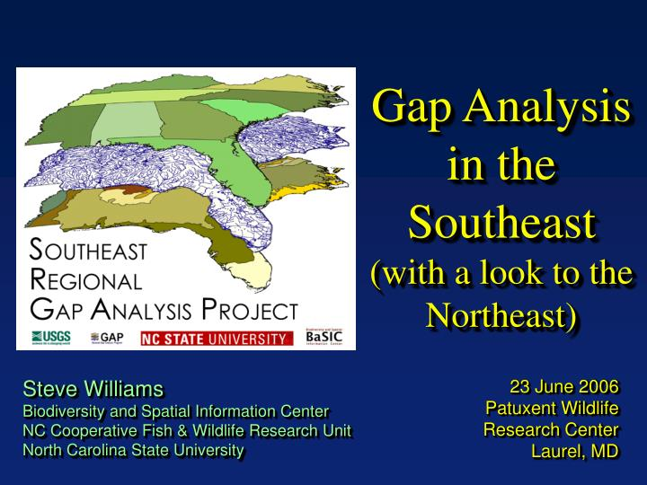 Gap analysis in the southeast with a look to the northeast