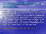 caracter sticas tecnol gicas de las instituciones27