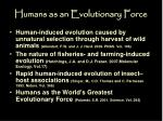 humans as an evolutionary force
