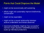points that could disprove the model