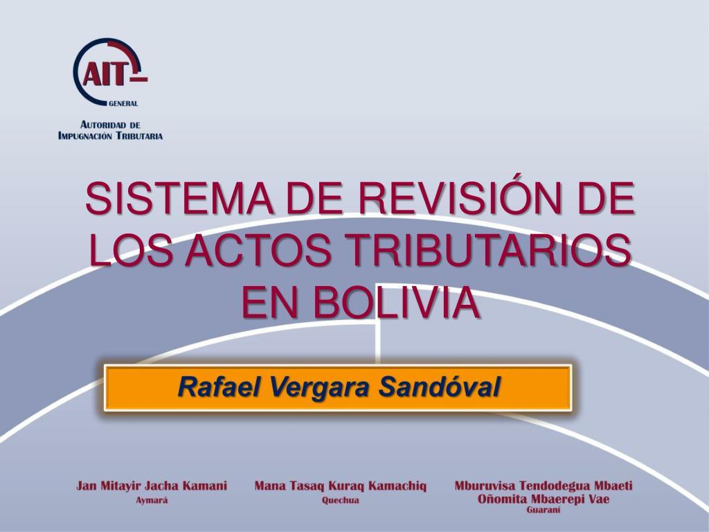sistema de revisi n de los actos tributarios en bolivia l.
