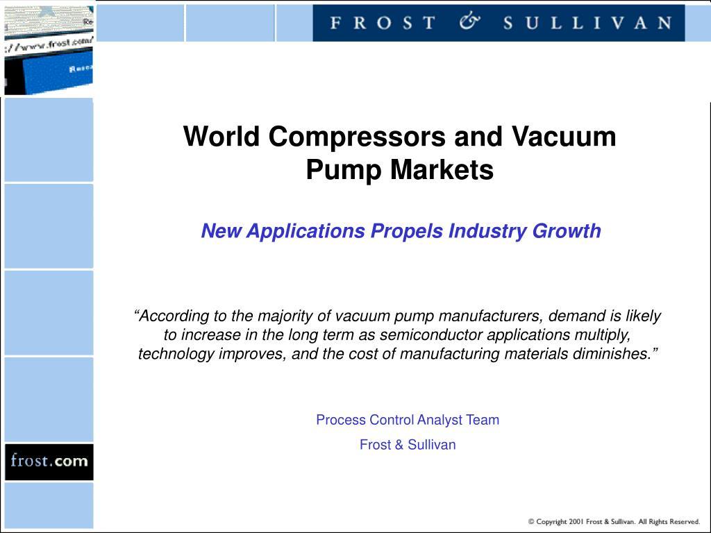 world compressors and vacuum pump markets new applications propels industry growth l.