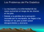 los problemas del pie diab tico