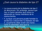 qu causa la diabetes de tipo 2