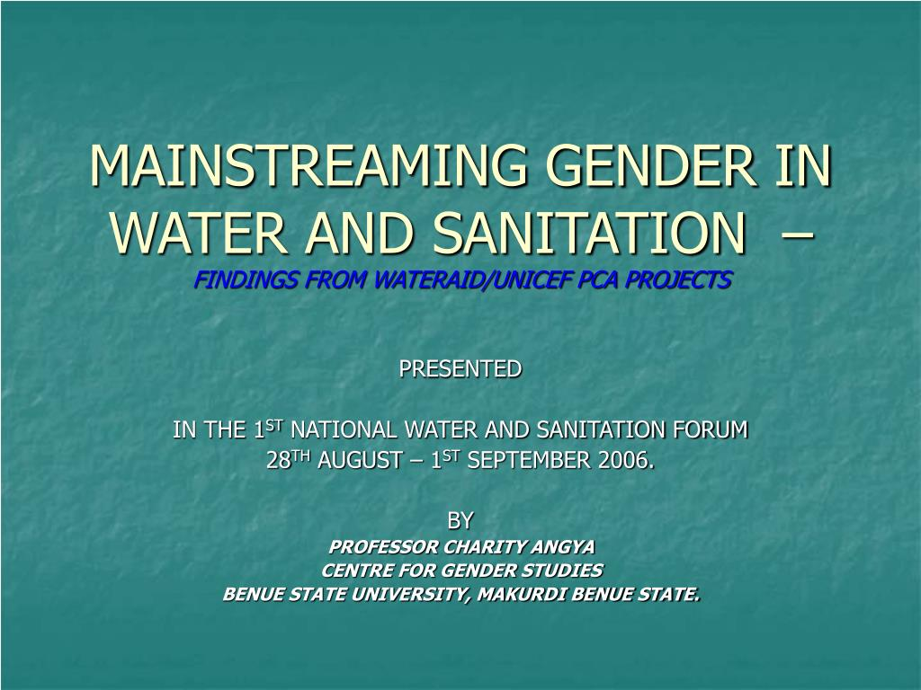 mainstreaming gender in water and sanitation findings from wateraid unicef pca projects l.