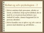 kohut og selv psykologien 2