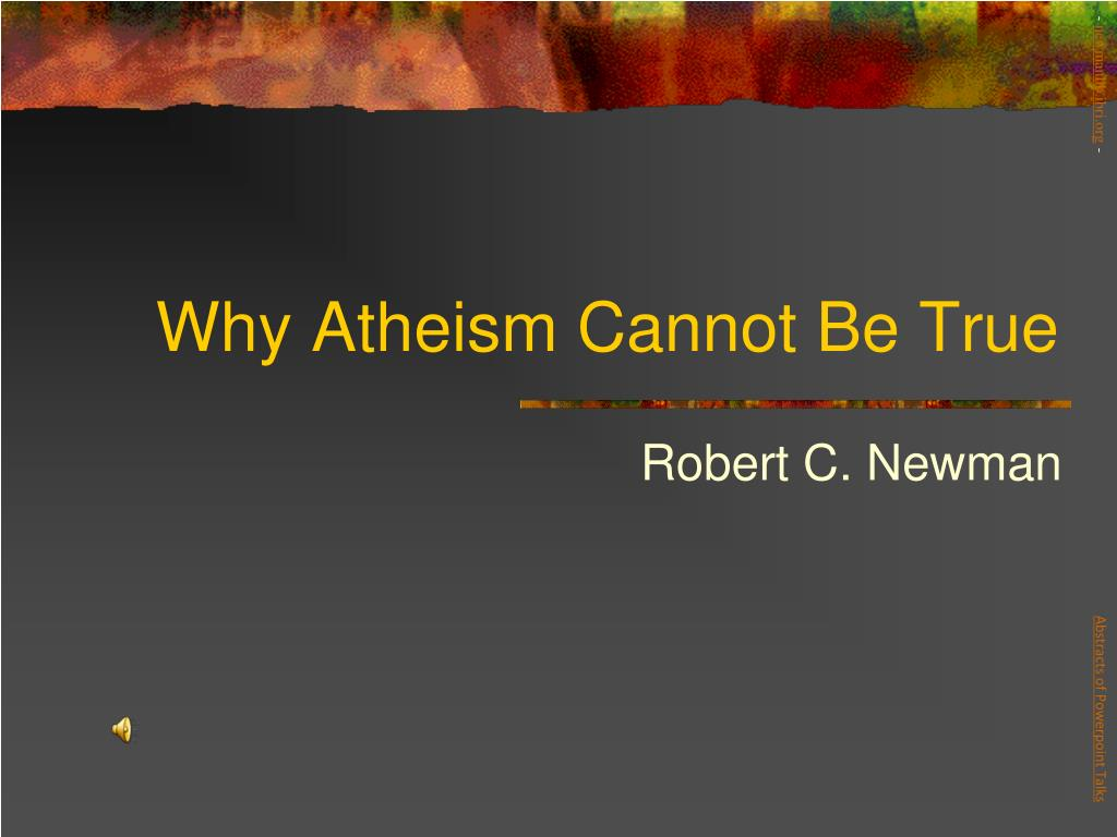 why atheism cannot be true l.