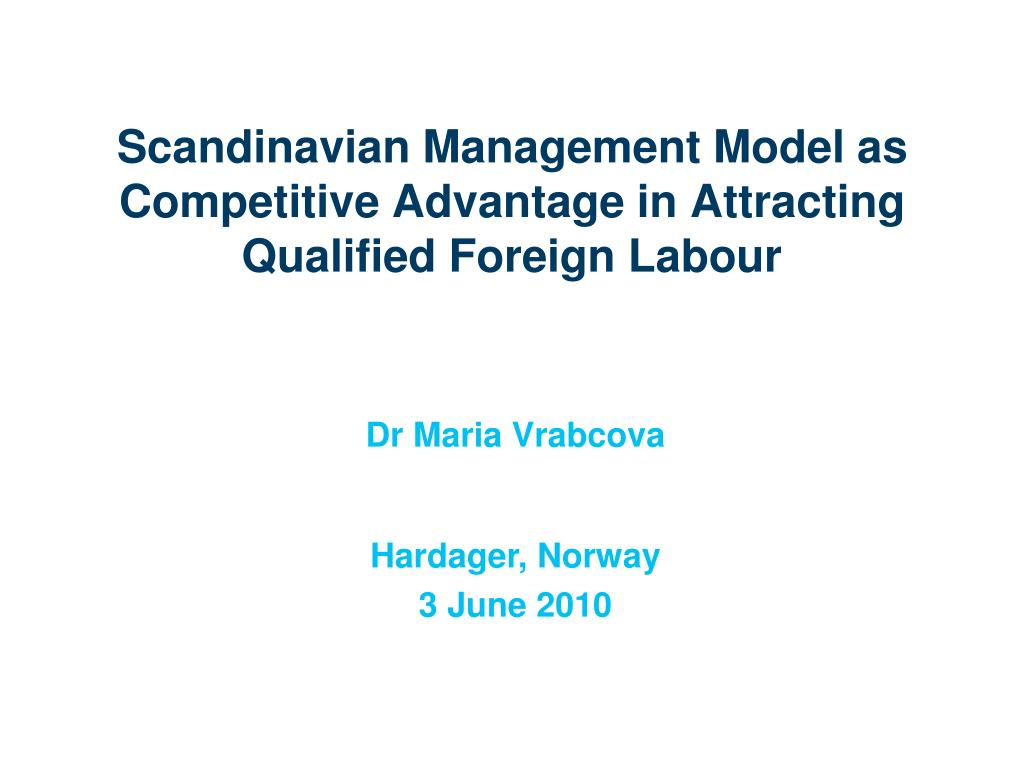 scandinavian management model as competitive advantage in attracting qualified foreign labour l.