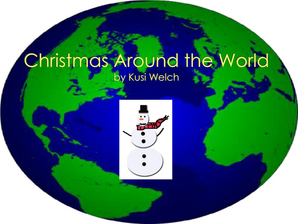 christmas around the world by kusi welch l.