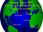 did you know that christmas is celebrated all over the world