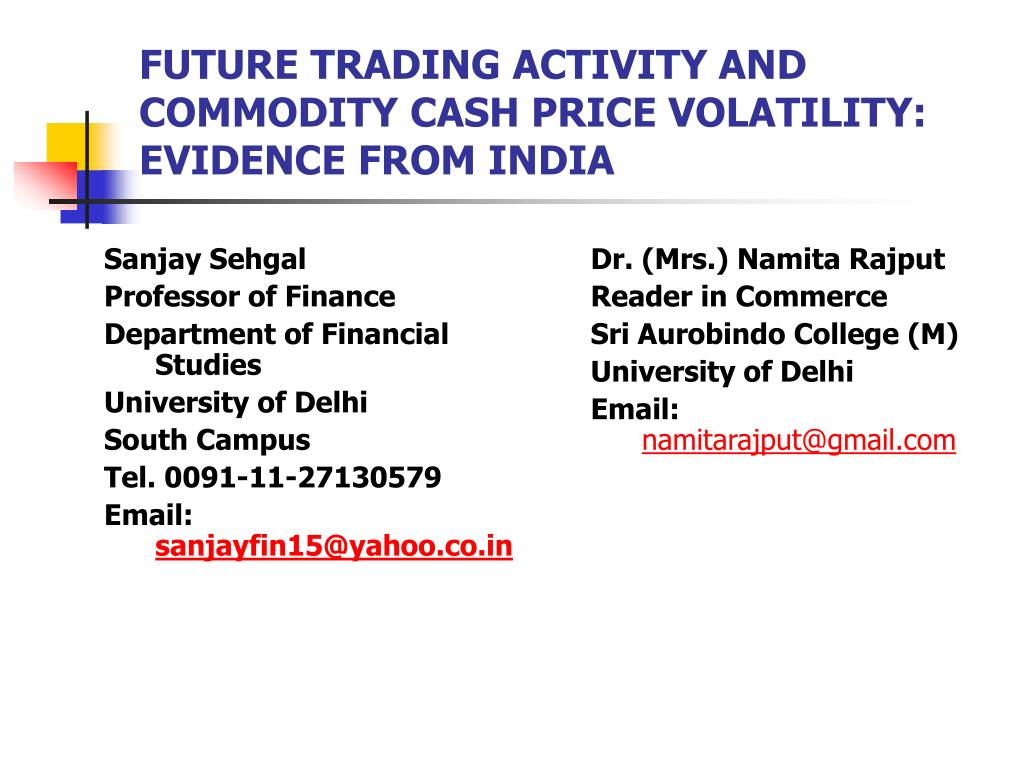 future trading activity and commodity cash price volatility evidence from india l.